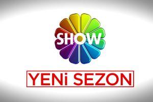 Yeni sezonda Show TV'de buluşalım!