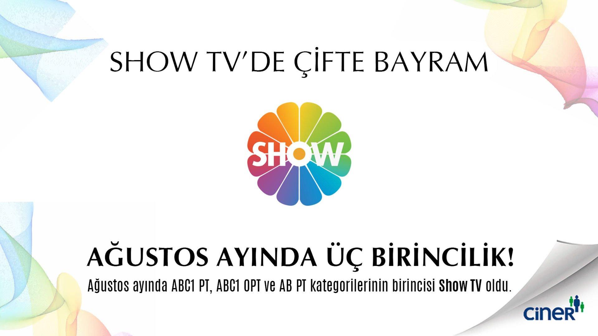 Ağustos ayında Show TV'den üç birincilik birden!
