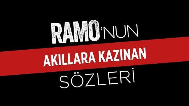 Ramo'nun akıllara kazınan sözleri!