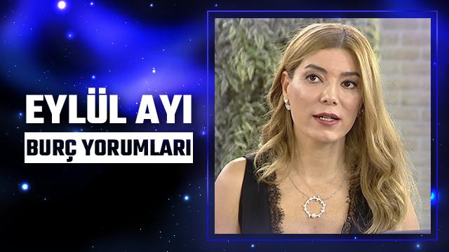 Eylül Ayı Burç Yorumları - Zeynep Turan (Eylül 2019)